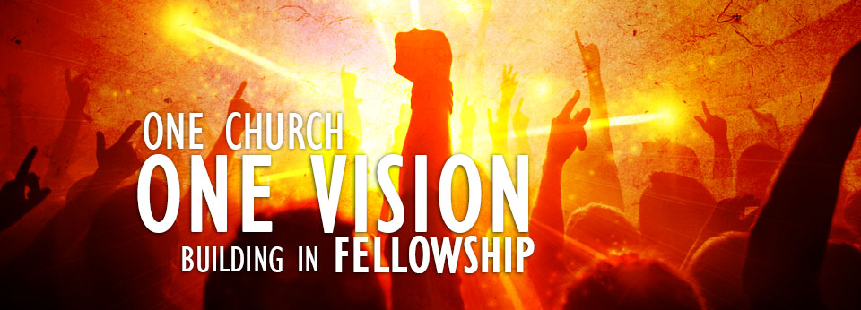 One Church. One Vision Building In Fellowship